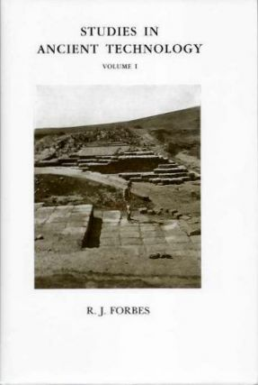 STUDIES IN ANCIENT TECHNOLOGY, VOLUME 1; Bitumen and Petroleum in Antiquity, The Origin of...