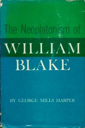 THE NEOPLATONISM OF WILLIAM BLAKE. George Mills Harper