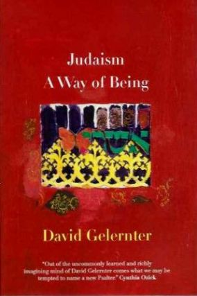 JUDAISM; A Way of Being. David Gelernter.