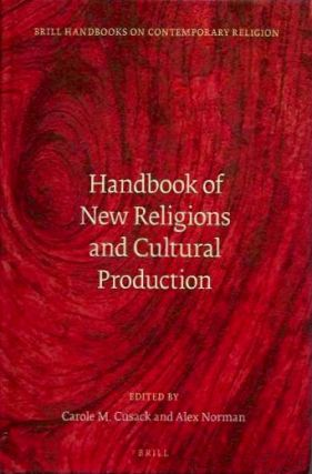 HANDBOOK OF NEW RELIGIONS AND CULTURAL PRODUCTION.