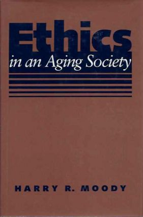 ETHIS IN AN AGING SOCIETY. Harry R. Moody