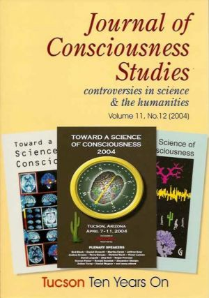 JOURNAL OF CONSCIOUSNESS STUDIES, VOLUME 11, NO. 12; Tucson Ten Years On. Joseph A. Goguen.
