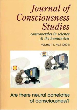 JOURNAL OF CONSCIOUSNESS STUDIES, VOLUME 11, NO. 1; Are there Neural Correlates of Consciousness? Joseph A. Goguen.