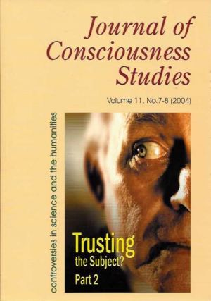 JOURNAL OF CONSCIOUSNESS STUDIES, VOLUME 11, NO. 7-8; Trusting the Subject, Part 2. Joseph A. Goguen