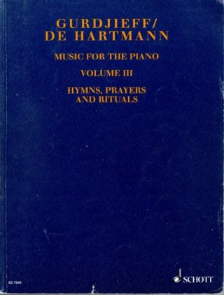 VOLUME III (SHEET MUSIC) MUSIC FOR THE PIANO: HYMNS, PRAYERS AND RITUALS. G. I. / Thomas de...