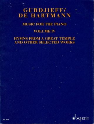 VOL. IV, MUSIC FOR THE PIANO: HYMNS FROM A GREAT TEMPLE AND OTHER SELECTED WORKS. Gurdjieff/ De...