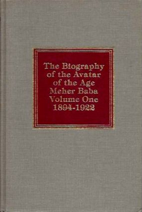 LORD MEHER: THE BIOGRAPHY OF THE AVATAR OF THE AGE MEHER BABA: VOLUME ONE 1894-1922. Bhau Kalchuri
