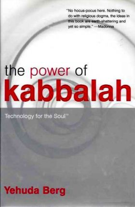THE POWER OF KABBALAH; Technology for the Soul. Yehuda Berg.