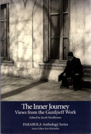 THE INNER JOURNEY: VIEWS FROM THE GURDJIEFF WORK. Jacob Needleman