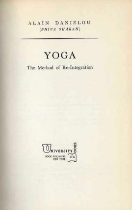 YOGA; The Method of Re-Integration. Alain Danielou.