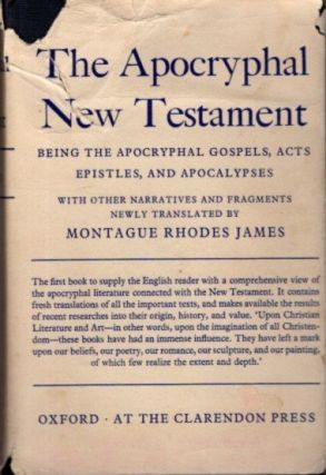 THE APOCRYPHAL NEW TESTAMENT; Being the apocryphal Gospels, Acts, Epistles, and Apocalypses....