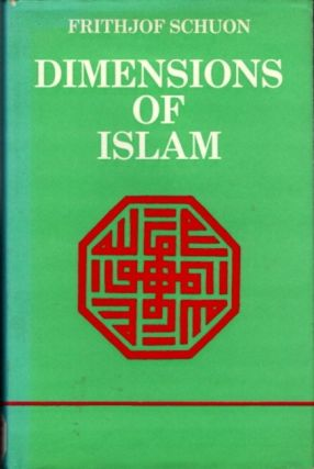 DIMENSIONS OF ISLAM. Frithjof Schuon.