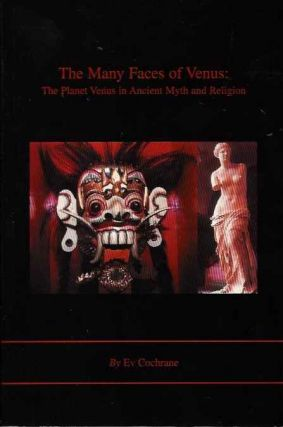 THE MANY FACES OF VENUS; The Planet Venus in Ancient Myth and Religion. Ev Cochrane
