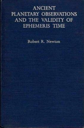 ANCIENT PLANETRY OBSERVATIONS AND THE VALIDITY OF EPHEMERIS TIME. Robert R. Newton.