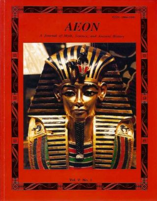AEON: VOL. V, NO. 1; A Journal of Myth and Science. Ev Cochrane, Henry Zemel, Roger W. Wescott, David Talbott, Ken Moss, Dale F. Murhie.