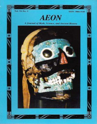 AEON: VOL. VI, NO. 3; A Journal of Myth and Science. Ev Cochrane, Dwardu Cardona, Amy Acheson, Ken Moss, Marinus Anthony van der Sluijs, Henry Zemel.