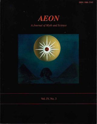 AEON: VOL. IV, NO. 3; A Journal of Myth and Science. Ev Cochrane, David Talbott, Edward J....