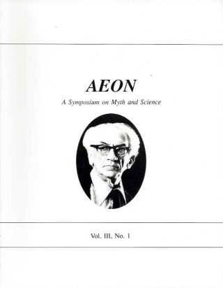 AEON: VOL. III, NO. 1; A Journal of Myth and Science. Ev Cochrane, Duane Vorhees, Frederic...