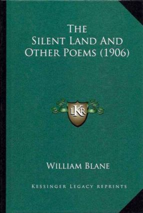 THE SILENT LAND AND OTHER POEMS. William Blane.