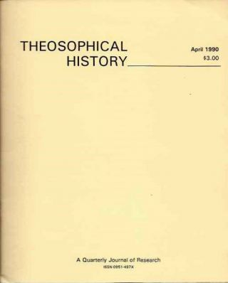 THEOSOPHICAL HISTORY: VOL. 3, NO. 2, APRIL, 1990. Jeffrey Somers, Joscelyn Godwin, James Santucci, Catherine Lowman Wessinger.