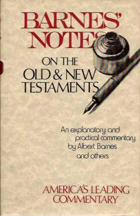 BARNES' NOTES ON THE OLD & NEW TESTAMENT: 27 VOLUMES; An Explanatory and Practical Commentary