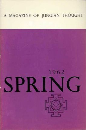 SPRING 1962; A Magazine of Jungian Thought. Hans Schar, Hermann Hese, Richard Wilhelm, Edward F....