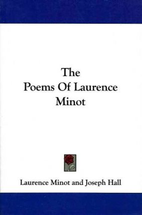 THE POEMS OF LAURENCE MINOT. Laurence Minot