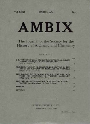 AMBIX, VOL. XXXI; The Journal of the Society for the Study of Alchemy and Early Chemistry. C. E. Perrin, Ilana Zinguer, M. Christine King, Noel G. Coley, Leslie B. Hunt, Peta D. Buchanan, Edward Ward, Dominik Wujastyk, Harold J. Abrahams, W H. Brock.