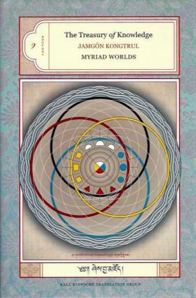 MYRIAD WORLDS; The Treasury of Knowledge, Book One. Jamgon Kungtrul Lodro Taye.