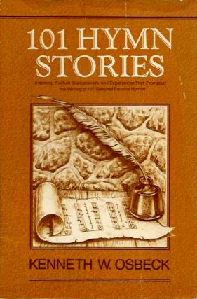 101 HYMN STORIES. Kenneth W. Osbeck.