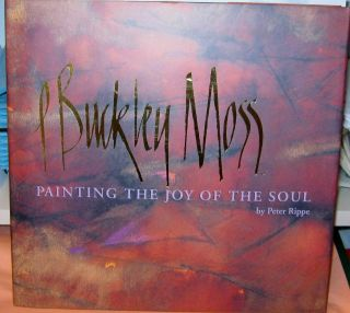 P BUCKLEY MOSS; Painting the Joy of the Soul. Peter Ripper.