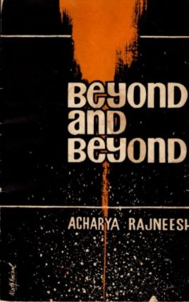 BEYOND AND BEYOND. Acharya Rajneesh.
