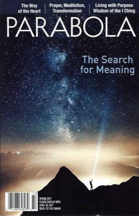 THE SEARCH FOR MEANING: PARABOLA, VOLUME 41, NO. 1, SPRING 2017. Jeff Zaleski.