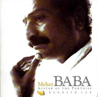 MEHER BABA; Avatar of the Tortoise. Kenneth Lux.