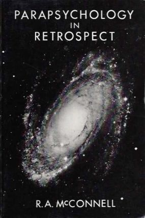 PARAPSYCHOLOGY IN RETROSPECT; My Search for the Unicorn. R. A. McConnell