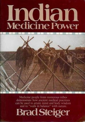 INDIAN MEDICINE POWER. Brad Steiger.