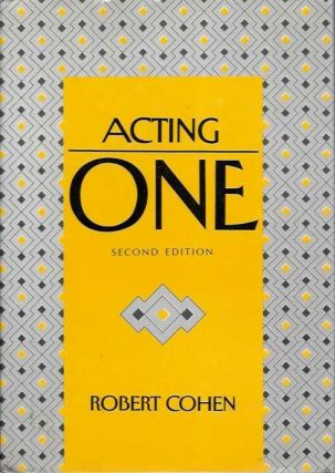 ACTING ONE. Robert Cohen.