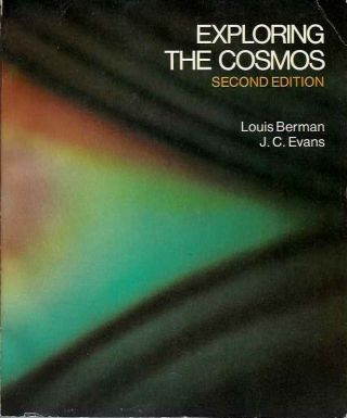 EXPLORING THE COSMOS. Louis Berman, J C. Evans