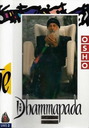 THE DHAMMAPADA: THE WAY OF THE BUDDHA; Series 2. Osho, Rajneesh