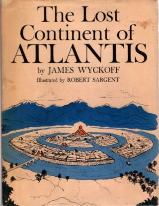 THE LOST CONTINENT OF ATLANTIS. James Wyckoff.