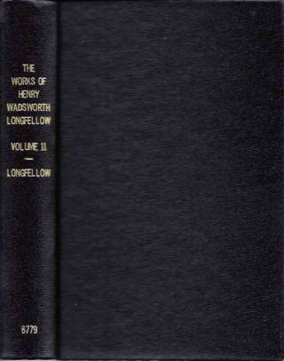THE WORKS OF HENRY WADSWORTH LONGFELLOW, VOLUME 11. Henry Wadsworth Longfellow.