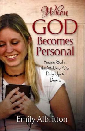 WHEN GOD BECOMES PERSONAL. Emily Albritton