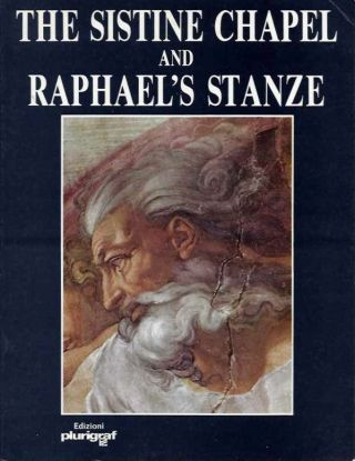 THE SISTINE CHAPEL AND RAPHAEL'S STANZE. Enzo Manzione.