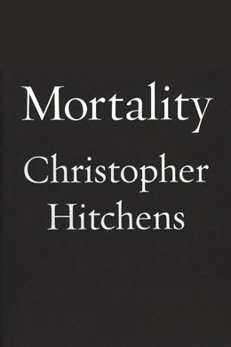 MORTALITY. Christopher Hitchens.