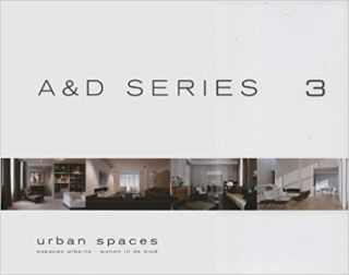 URBAN SPACES; Architecture & Design Series 3. Wim Pauwels.