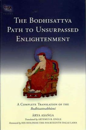 THE BODHISATTVA PATH TO UNSURPASSED ENLIGHTENMENT; A Complete Translation of the...