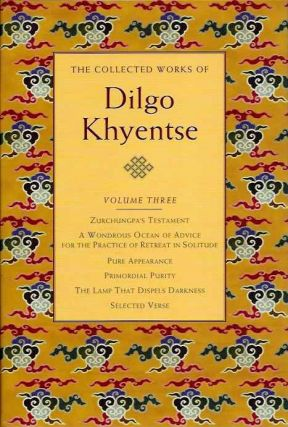 THE COLLECTED WORKS OF DILGO KHYENTSE; Volume Three. Ddlgo Khyentse.
