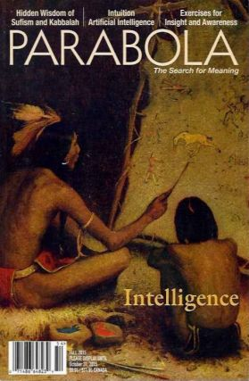 INTELLIGENCE: PARABOLA, VOL. 40, NO. 3, FALL 2015. Anthony Blake, Tracy Cochran, Lillian Firestone, A R. Orage, Llewellyn Vaughan-Lee, Mark Nepo, Patty de Llosa, James Opie, Jeff Zalesky, Philip, Carol Zaleski.