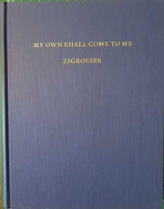 MY OWN SHALL COME TO ME: A Personal Memoir and Picture Cronicle