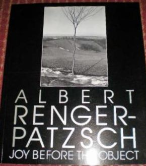 ALBERT RENGER-PATZSCH; Joy Before the Object. Donald Kuspit